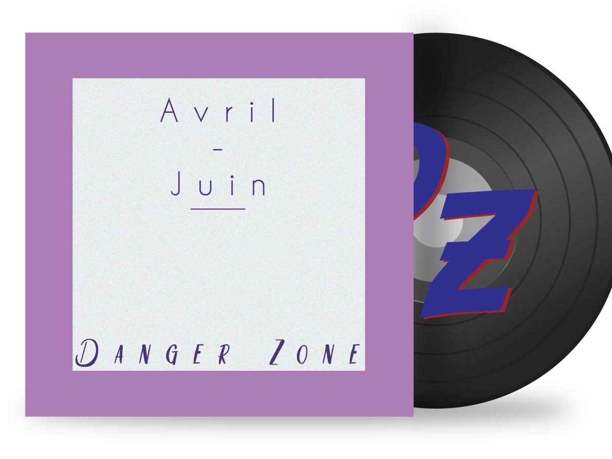 Avril-Juin Danger Zone