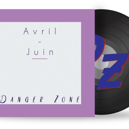 Avril-Juin Danger Zone