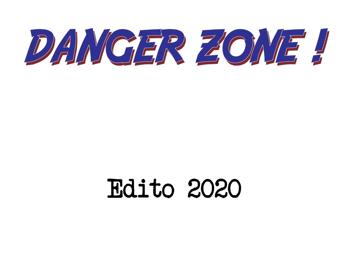 Danger Zone Edito 2020