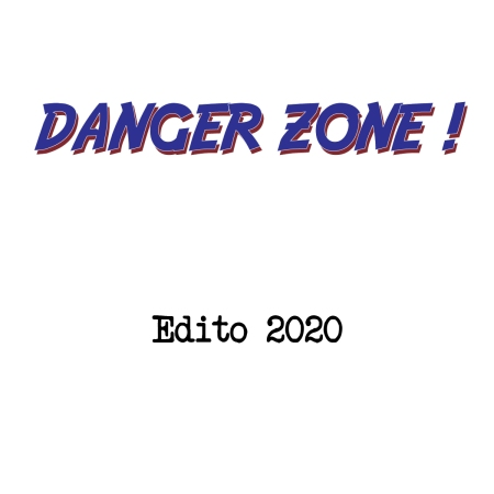 Danger Zone Edito 2020